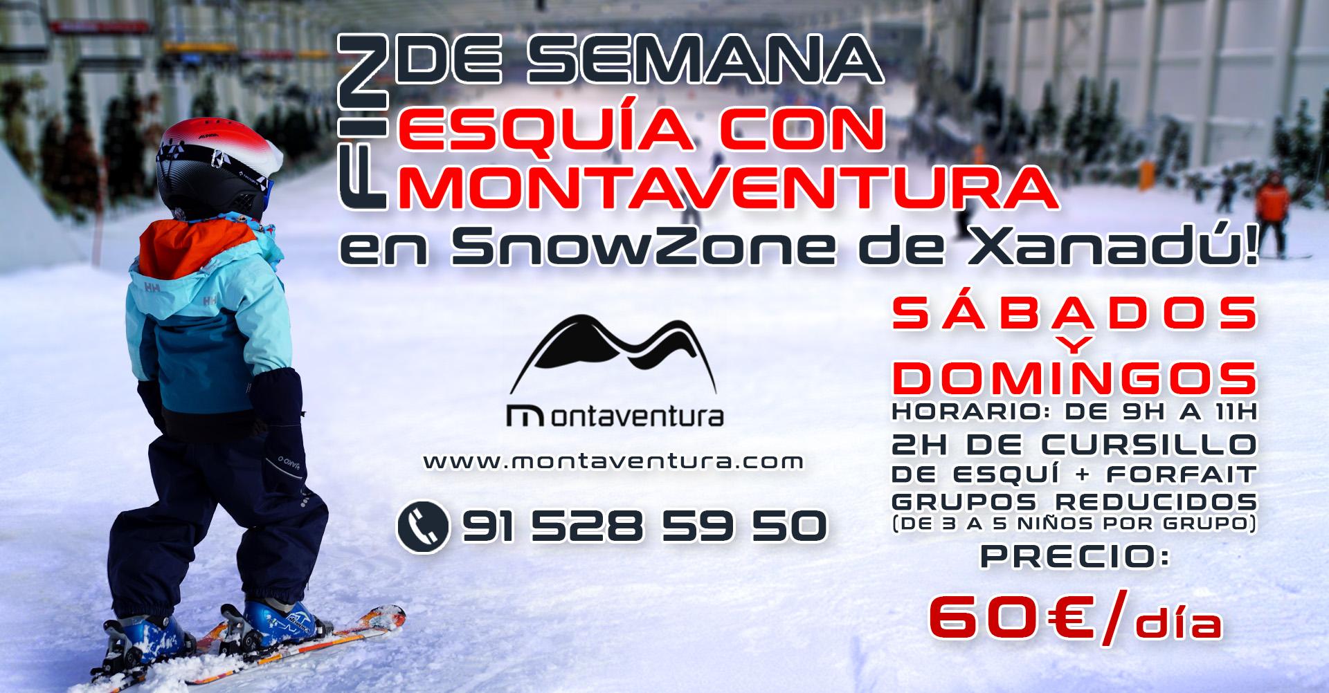 Los fines de semana esquía con Montaventura en SnowZone de Xanadú! Sábados y domingos